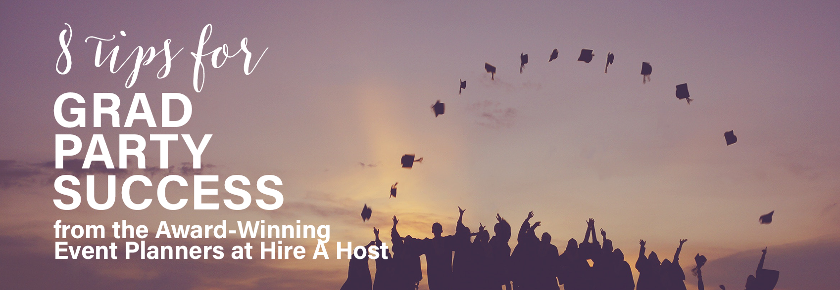 8 Tips for Grad Party Success 2018